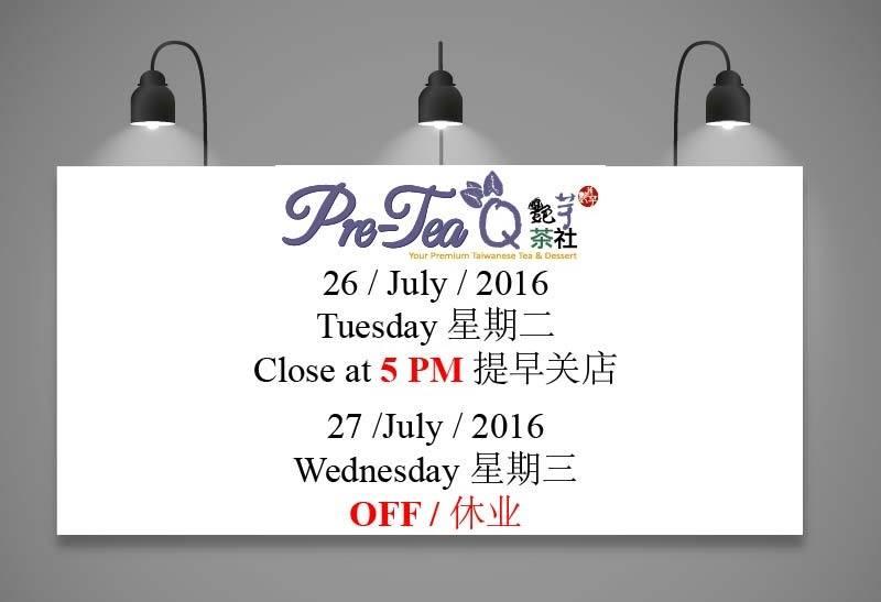 通告:提早关店 26 July 2016